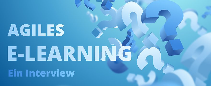Agile E-Learning-Entwicklung und dafür benötigte Kompetenzen: Ein Interview mit der SupraTix GmbH